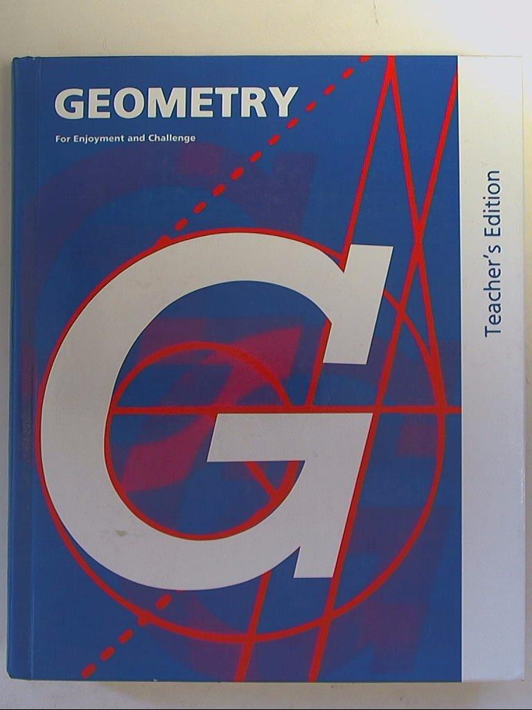 Geometry for Enjoyment and Challenge Teacher's Edition: 9780812358513:  Amazon.com: Books
