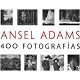 Ansel Adams: 400 Fotografías (Photoclub)