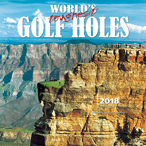 World's Toughest Golf Holes 2018 12 x 12 Inch Monthly Square Wall Calendar by Wyman, Golfing Outdoor Sport