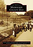 img - for Milwaukee County Zoo (Images of America) book / textbook / text book
