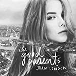 The Good Parents: A Novel | Joan London