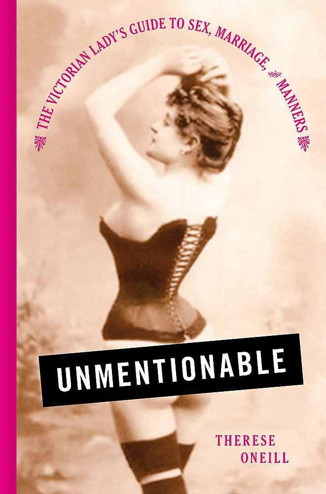 Download Unmentionable: The Victorian Lady's Guide to Sex, Marriage, and Manners pdf
