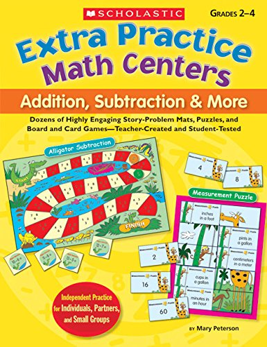 Extra Practice Math Centers: Addition, Subtraction & More: Dozens of Highly Engaging Story-Problem Mats, Puzzles, and Board and Card Games―Teacher-Created and (Extra Practice Math Centers)