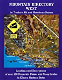 Mountain Directory West for Truckers, RV, and Motorhome Drivers, Richard W. Miller, 0977629015