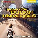 Regarding Ducks and Universes | Neve Maslakovic