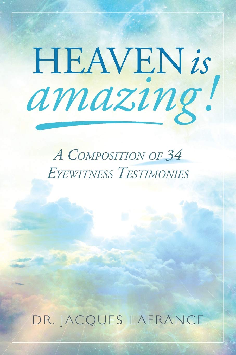 Amazon com: Heaven Is Amazing!: A Composition of 34