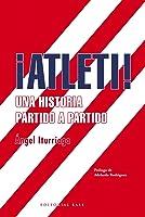 ¡Atleti! Una Historia Partido A Partido: 2