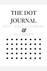 The Dot Journal Dot Grid Journal and Planner: Large 200 Pages 100 x Dot Grid and 100 x Journal/Planner Lined (Planners, Journals & Notebooks Series) (Volume 1) Paperback