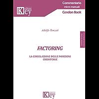 Factoring : La circolazione delle posizioni creditorie (Commentario micro manuali) (Italian Edition) book cover