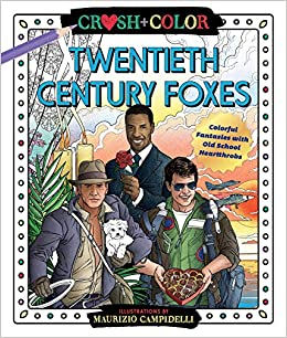Amazon Com Crush And Color Twentieth Century Foxes Colorful Fantasies With Old School Heartthrobs Crush Color 9781250273925 Campidelli Maurizio Books