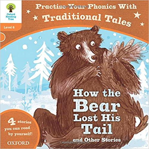 Oxford Reading Tree: How the Bear lost his tail and other stories