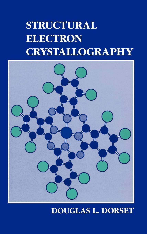 Structural Electron Crystallography The Language of Science: Amazon.es: Dorset, D.L.: Libros en idiomas extranjeros