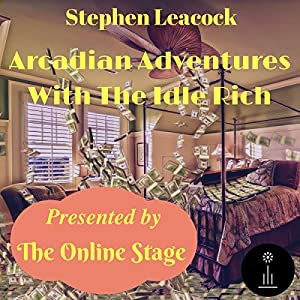 Arcadian Adventures with the Idle Rich Audiobook