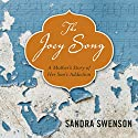The Joey Song: A Mother's Story of Her Son's Addiction Audiobook by Sandra Swenson Narrated by Lori Felipe-Barkin