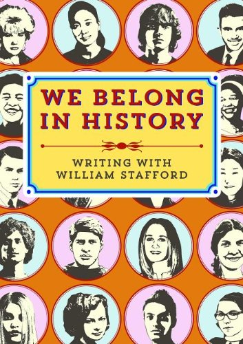 We Belong in History: Writing with William Stafford