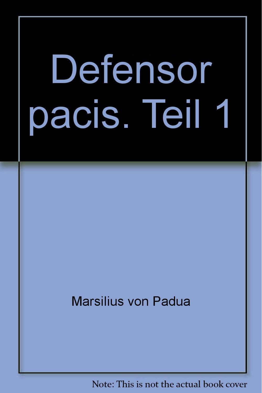 Fontes iuris Germanici antiqui in usum scholarum separatim editi: Fontes IUris Germanici Antiqui / Monumentis Germaniae Historicis  / Bd 7: Defensor pacis, Tl.1: Tl 1