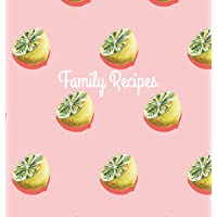 Family Recipes: Hardcover Family Recipe Book to Write In, Your Favorite Recipe Journal and Organizer