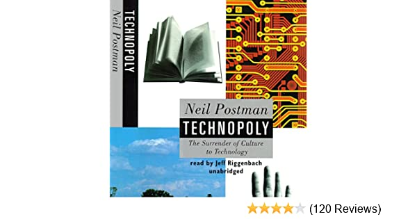 Technopoly: The Surrender of Culture to Technology