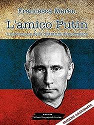 L'amico Putin: L'invenzione della dittatura democratica (Italian Edition)
