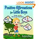 Positive Affirmations for Little Boys: The ABC Book of Rhymes (Enhance Your Children's Self-Esteem and Self-Confidence) (Children's Books with Good Values 2)