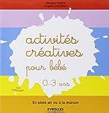 Activités créatives pour bébé - En plein air ou à la maison. 0-3 ans