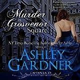 Murder in Grosvenor Square: Captain Lacey Regency Mysteries, Book 9