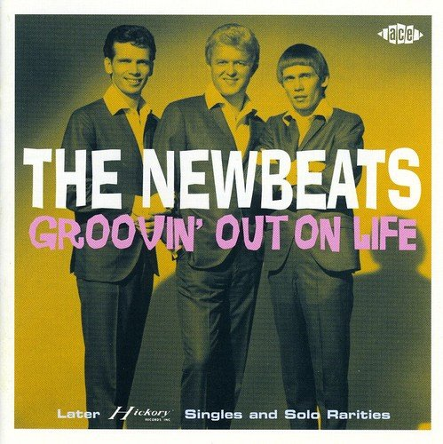 Groovin' Out On Life: Later Hickory Singles & Solo Rarities