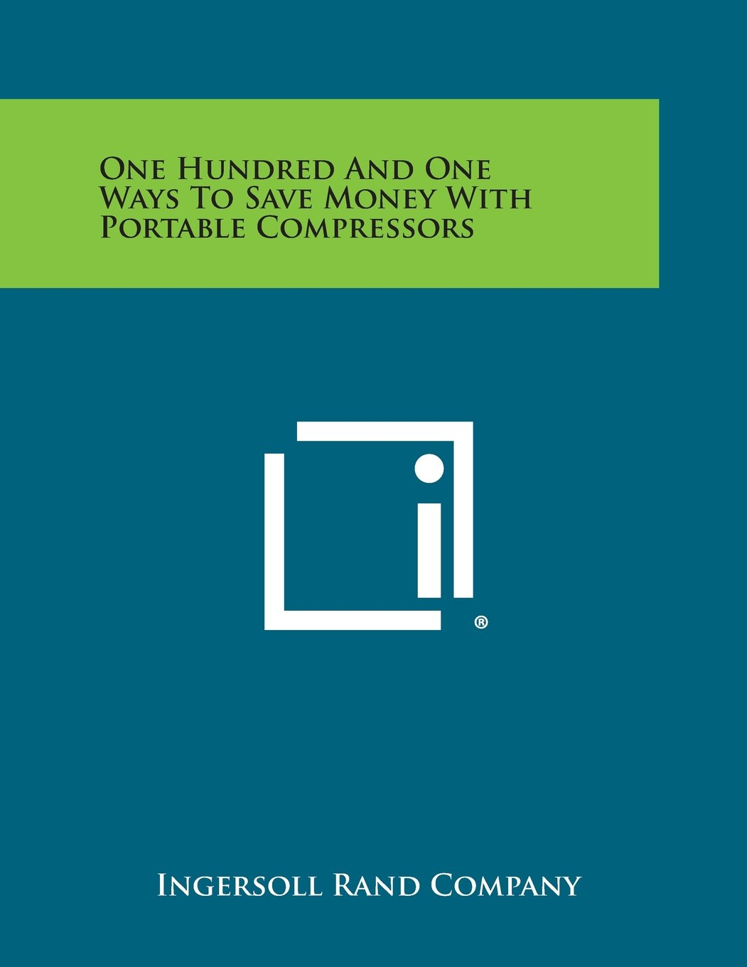 Download One Hundred and One Ways to Save Money with Portable Compressors pdf