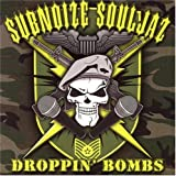 Subnoize Souljaz: Droppin Bombs (Audio CD)