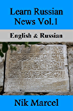 Learn Russian News Vol.1: English & Russian (English Edition)