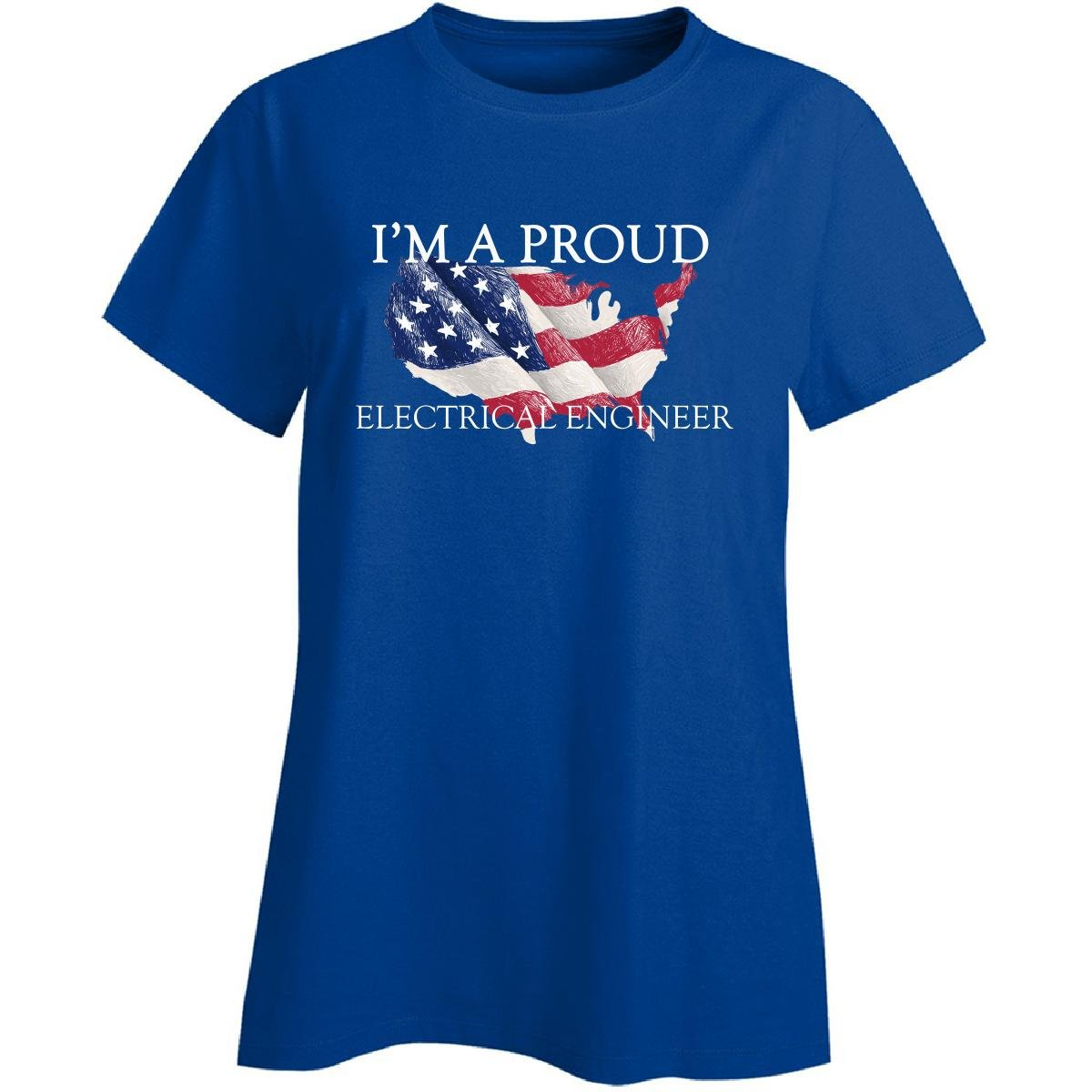 I'm A Proud Electrical Engineer American Flag Fourth of July Job - Ladies T-Shirt