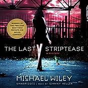 The Last Striptease: The Joseph Kozmarski Series, Book 1 | Michael Wiley