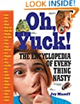 Oh, Yuck!: The Encyclopedia of Everyt...