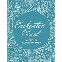 Enchanted Forest (A Paisley Coloring Book) (Paisley Coloring and Art Book Series)