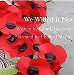 We Willed It Not | John Drinkwater
