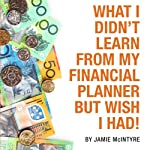 What I Didn't Learn from My Financial Planner but Wish I Had | Jamie McIntyre