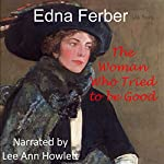 The Woman Who Tried to Be Good | Edna Ferber
