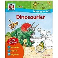 Mitmach-Heft Dinosaurier: Spiele, Rätsel, Sticker (WAS IST WAS Junior Mitmach-Hefte)
