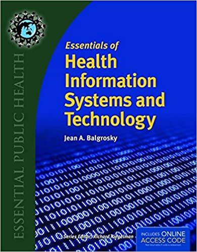 Essentials Of Health Information Systems And Technology Jean A Balgrosky