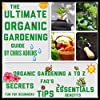 The Ultimate Organic Gardening Guide