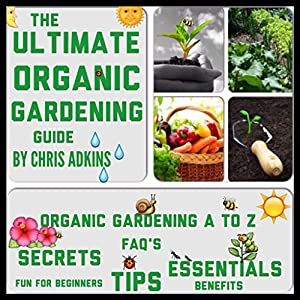 The Ultimate Organic Gardening Guide Audiobook