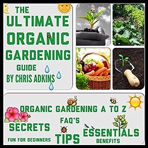 The Ultimate Organic Gardening Guide Audiobook