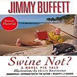 Swine Not?: A Novel | Jimmy Buffett