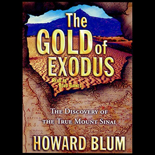 The Gold of Exodus: The Discovery of the Real Mount Sinai