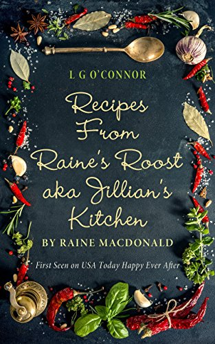 Recipes from Raine's Roost aka Jillian's Kitchen (Caught Up in Love) by L.G. O'Connor
