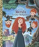 Merida Is Our Babysitter (Disney Princess) (Little Golden Book)