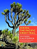 Search : Hiking the Pacific Crest Trail: Southern California: Section Hiking from Campo to Tuolumne Meadows