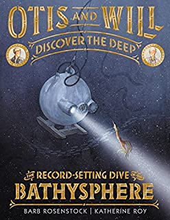 Book Cover: Otis and Will Discover the Deep: The Record-Setting Dive of the Bathysphere