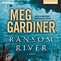 Ransom River Audiobook by Meg Gardiner Narrated by Angela Dawe