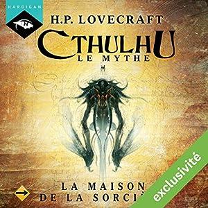 La Maison de la Sorcière (Cthulhu - Le mythe) | Livre audio